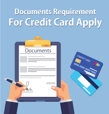 Documents Requirement For Credit Card Apply