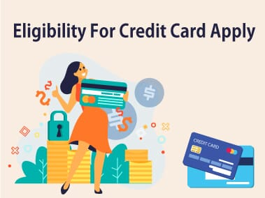Eligibility For Credit Card Apply