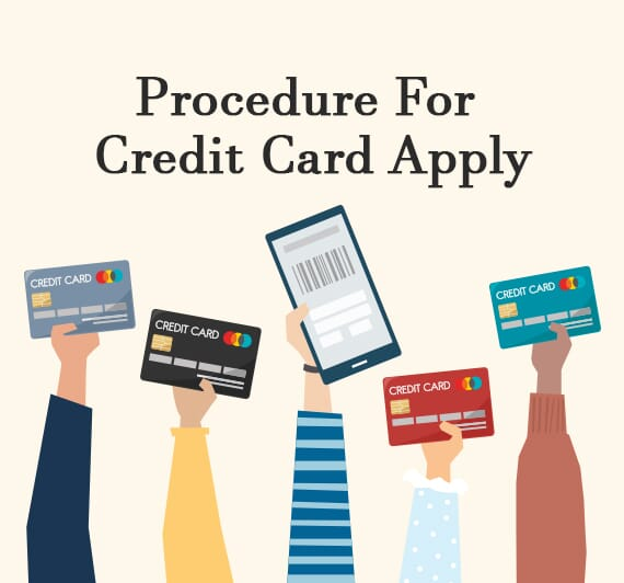 Procedure For Credit Card Apply