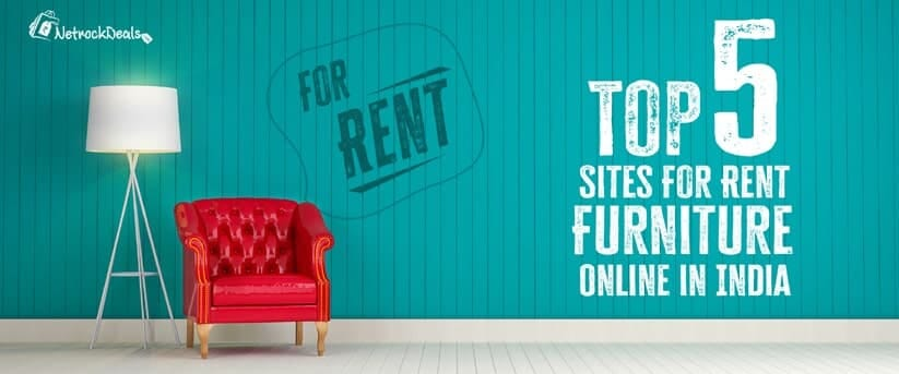Top 5 sites For Rent Furniture Online In India