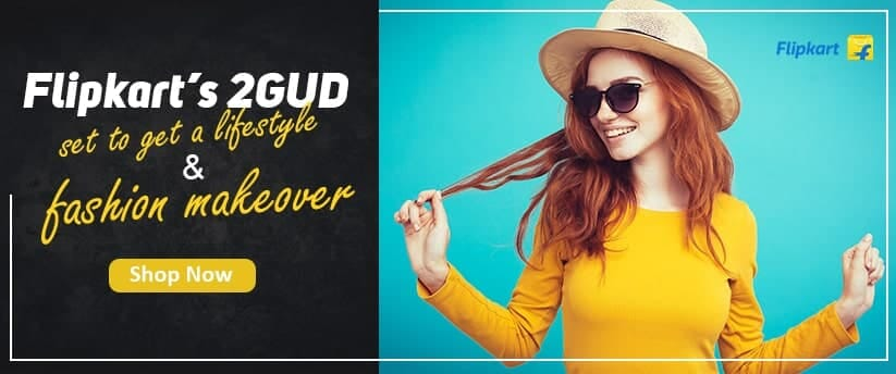 Flipkart's 2GUD set to get a lifestyle & fashion makeover,Flipkart 2Gud,Flipkart Coupons,2GUD Coupons,flipkart 2gud mobile,2gud flipkart,Flipkart,Paytm Mall,SnapDeal,ali express,Shein,Club Factory,2GUD