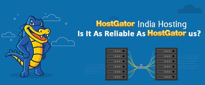 Hostgator India Hosting: Is It As Reliable As HostGator U.S.?