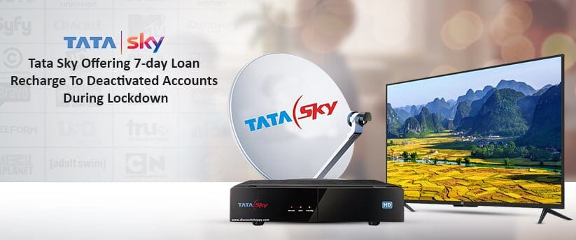 Tata Sky Offering 7-day Loan Recharge To Deactivated Accounts During Lockdown