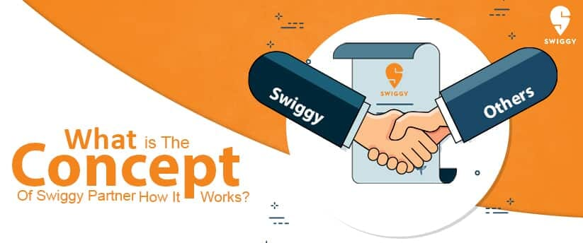 What Is The Concept Of Swiggy Partner, How It Works?