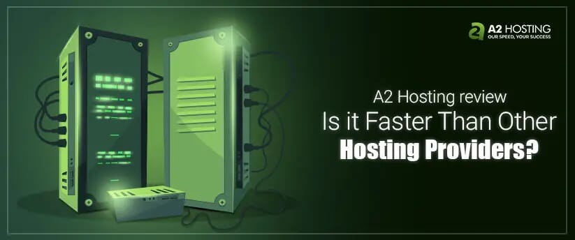 A2 Hosting review - Is it faster than other hosting providers