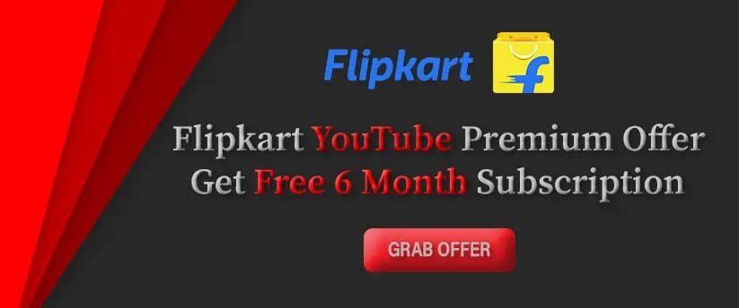 Flipkart YouTube Premium Offer - Get Free 6 Month Subscription