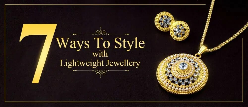 7-Ways To Style with Lightweight Jewellery